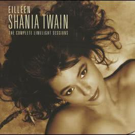 The Complete Limelight Session 2011 Shania Twain