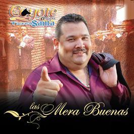 Las Mera Buenas 2012 El Coyote Y Su Banda Tierra Santa