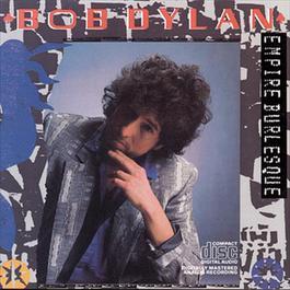 Empire Burlesque 1986 Bob Dylan