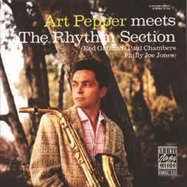 Art Pepper Meets The Rhythm Section 2006 Art Pepper