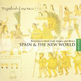 Spain and the New World- Renaissance music from Aragon and Mexico 2005 The Hilliard Ensemble