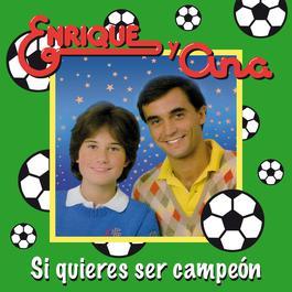 Si Quieres Ser Campeón 2005 Enrique Y Ana