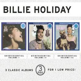 The Quintessential Billie Holiday, Vol. I/The Quintessential Billie Holiday, Vol. II/The Quintessential Billie Holiday, Vol. III (3 Pak) 2000 Billie Holiday