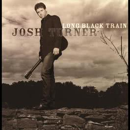 Long Black Train 2004 Josh Turner