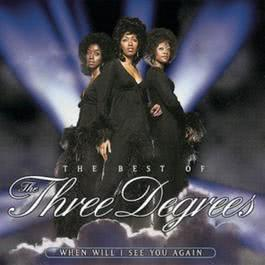 The Best Of The Three Degrees:  When Will I See You Again 1996 The Three Degrees