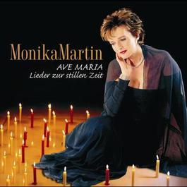 Ave Maria - Lieder Zur Stillen Zeit 2008 Monika Martin
