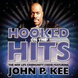 Nothing But The Hits: New Life Community Choir Feat. John P. Kee 1990 John P. Kee; New Life Community Choir