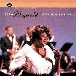Sunshine Of Your Love 2010 Ella Fitzgerald
