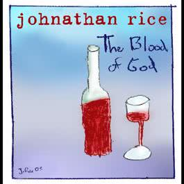 Blood Of God (Internet Single) 2003 Johnathan Rice