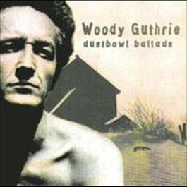 Dust Bowl Ballads 2000 Woody Guthrie