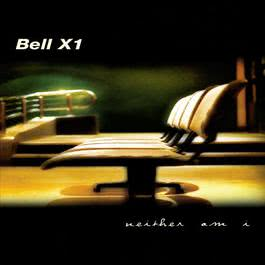 Neither Am I 2000 Bell X1