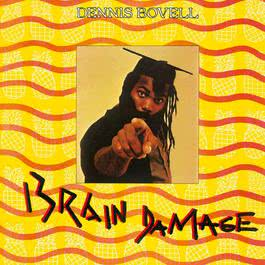 Brain Damage 2006 Dennis Bovell