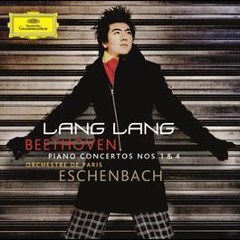 Beethoven: Piano Concertos Nos. 1 & 4 2008 Lang Lang (郎朗); Orchestre de Paris; Christoph Eschenbach
