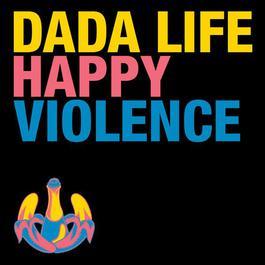 Happy Violence 2012 Dada Life