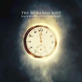 Backwards Over Midnight 2012 The Durango Riot