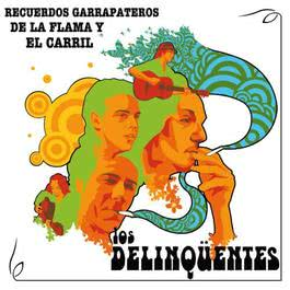 Recuerdos Garrapateros de la Flama y el Carril 2006 Los Delinqüentes