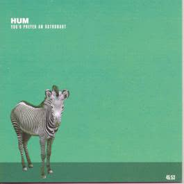 You'd Prefer An Astronaut 1995 HUM