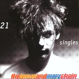 21 Singles 2013 The Jesus And Mary Chain