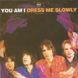 Dress Me Slowly 2001 You Am I