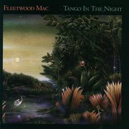 Tango In The Night (Album Version) 1987 Fleetwood Mac