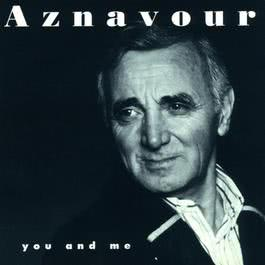 You and Me 1997 Charles Aznavour