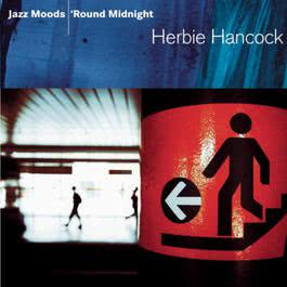 Jazz Moods - 'Round Midnight 2004 Herbie Hancock