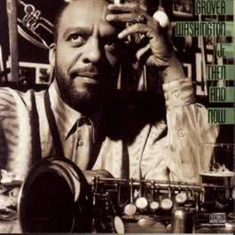 Then And Now 1988 Grover Washington Jr.