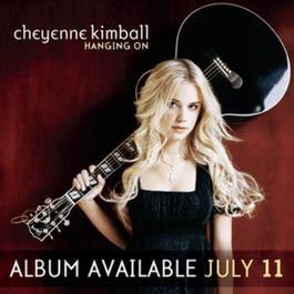 Hanging On 2007 Cheyenne Kimball