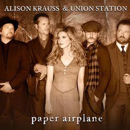 Paper Airplane 2011 Alison Krauss