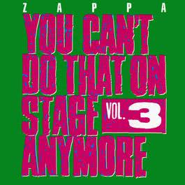 You Can't Do That On Stage Anymore, Vol. 3 2012 Frank Zappa