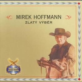 Zlaty vyber - 2CD 2008 Mirek Hoffmann