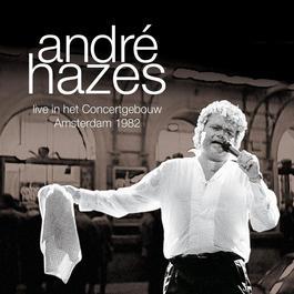 Live In Het Concertgebouw 1982 2009 André Hazes