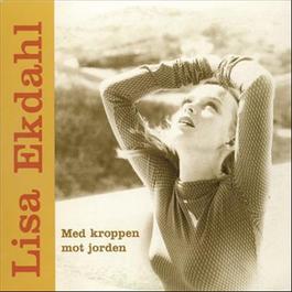 Med Kroppen Mot Jorden 2009 Lisa Ekdahl