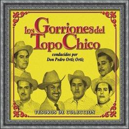 Tesoros De Coleccion - Los Gorriones Del Topo Chico 2007 Los Gorriones Del Topo Chico