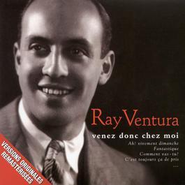 venez donc chez moi 2003 Ray Ventura