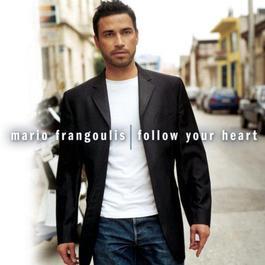 Follow Your Heart 2004 Mario Frangoulis