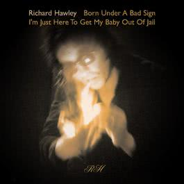 Born Under A Bad Sign 2010 Richard Hawley