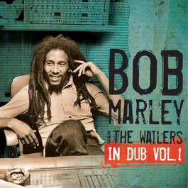 In Dub Vol. 1 2010 Bob Marley & The Wailers