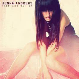 Kiss and Run EP 2012 Jenna Andrews