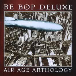 Air Age Anthology 1997 Be Bop Deluxe
