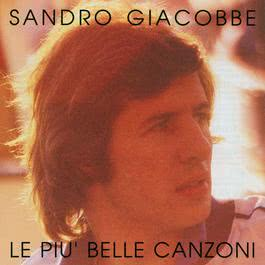Le mie piu' belle canzoni 2009 Sandro Giacobbe