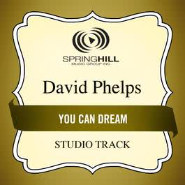 You Can Dream 2011 David Phelps