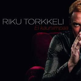 Ei kauniimpaa 2011 Riku Torkkeli