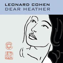 Dear Heather 2004 Leonard Cohen
