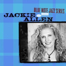 Blue Note Jazz Series 2006 Jackie Allen
