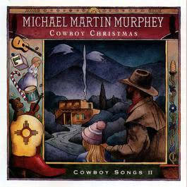 Christmas On The Line (Album Version) 1997 Michael Martin Murphey