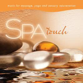 Spa - Touch: Music for Massage, Yoga, and Sensory Rejuvenation 2012 David Arkenstone