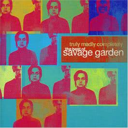 Truly Madly Completely - The Best of Savage Garden 2016 Savage Garden