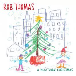 A New York Christmas (Single Version) 2002 Rob Thomas