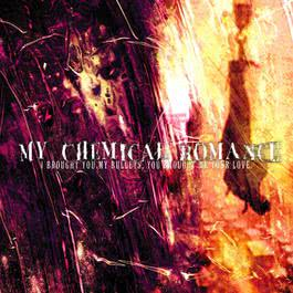 I Brought You My Bullets, You Brought Me Your Love 2006 My Chemical Romance